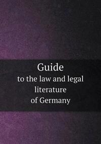 Guide to the Law and Legal Literature of Germany
