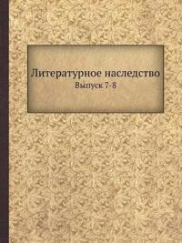 Literaturnoe Nasledstvo Vypusk 7-8