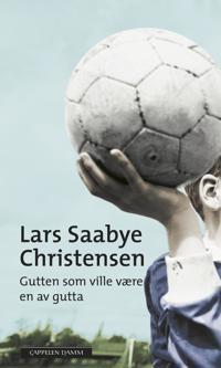 Gutten som ville være en av gutta - Lars Saabye Christensen pdf epub