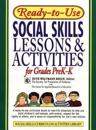 Ready-To-Use Social Skills Lessons & Activities for Grades PreK-K: A Ready-To-Use Curriculum Based on Real-Life Situations to Help You Build Children'