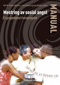 Mestring av sosial angst - Rolf W. Gråwe, Mariela L. Lara Cabrera, Line Aksdal Eriksen pdf epub