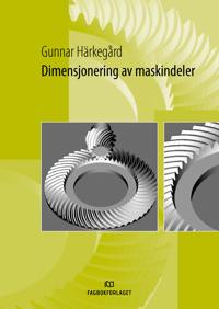 Dimensjonering av maskindeler - Gunnar Härkegård | Inprintwriters.org