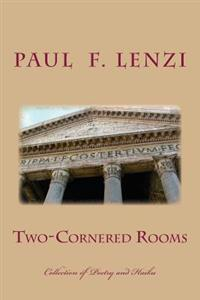 Two-Cornered Rooms: A Collection of Poetry and Haiku with Selected Micro-Fiction