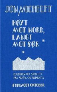 Høyt mot nord, langt mot sør - Jon Michelet pdf epub