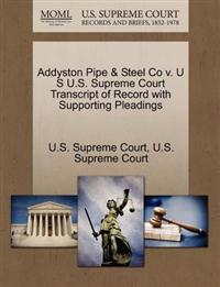 Addyston Pipe & Steel Co V. U S U.S. Supreme Court Transcript of Record with Supporting Pleadings