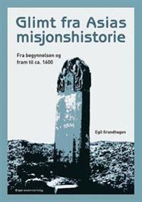 Glimt fra Asias misjonshistorie - Egil Grandhagen pdf epub