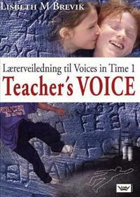 Teacher's voice; lærerveiledning til Voices in time 1 - Lisbeth M. Brevik | Inprintwriters.org