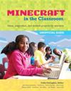 An Educator's Guide to Using Minecraft(r) in the Classroom: Ideas, Inspiration, and Student Projects for Teachers