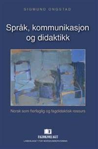 Språk, kommunikasjon og didaktikk - Sigmund Ongstad   Ridgeroadrun.org