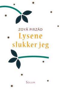 Lysene slukker jeg - Zoyâ Pirzâd | Inprintwriters.org