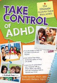 Take Control of ADHD: The Ultimate Guide for Teens with ADHD