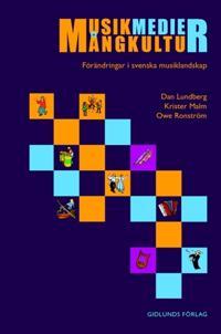 Musik, medier, mångkultur : förändringar i svenska musiklandskap
