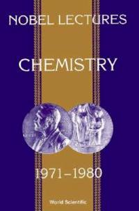 Nobel Lectures in Chemistry 1971-1980