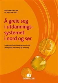 Å greie seg i utdanningssystemet i nord og sør -  pdf epub