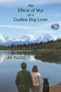 The Effects of War on a Godless Dog Lover