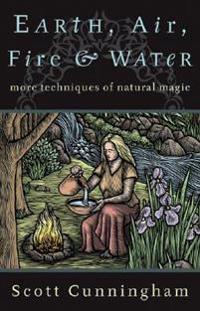 Earth  Air  Fire and Water - Scott Cunningham - böcker (9780875421315)     Bokhandel