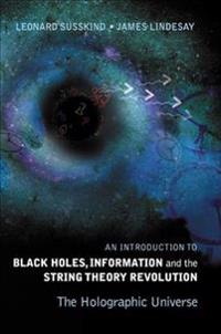 Black Holes, Information And The String Theory Revolution
