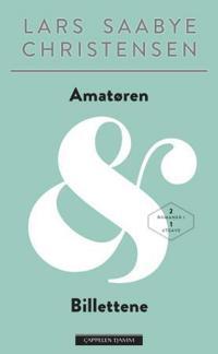 Amatøren ; Billettene : roman - Lars Saabye Christensen   Inprintwriters.org