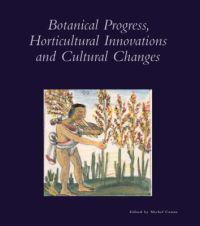 Botanical Progress, Horticultural Innovation, and Cultural Change