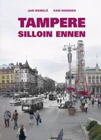Tampere silloin ennen