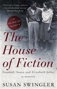 House of fiction - leonard, susan and elizabeth jolley