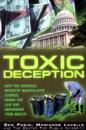 Toxic Deception: How the Chemical Industry Manipulates Science, Bends the Law and Endangers Your Health