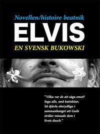 Novellen/histoire beatnik - Elvis - en svensk Charles Bukowski