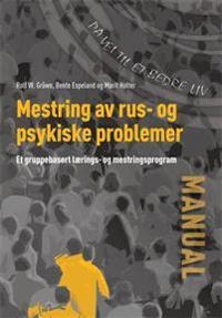 Mestring av rus og psykiske problemer - Rolf W. Gråwe, Bente Espeland, Marit Holter   Inprintwriters.org