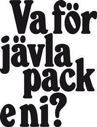 Va för jävla pack e ni? - Berättelsen om Stockholms fotbollsklackar
