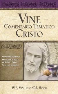 Vine Comentario Tematico: Cristo / Vine's Topical Commentary: Christ
