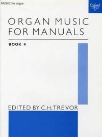 Organ Music for Manuals Book 4