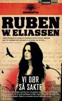 Vi dør så sakte - Ruben W. Eliassen | Inprintwriters.org