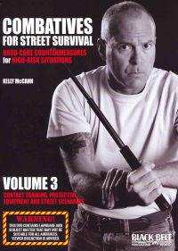 Combatives for Street Survival: Hard-Core Countermeasures for High-Risk Situations, Volume 3: Contact Training, Protective Equipment and Street Scenar