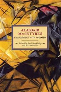 Alasdair MacIntyre's Engagement With Marxism
