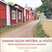 Vanhan talon historia ja hoito