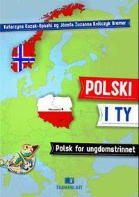 Polski i ty - Katarzyna Kozak-Opsahl, Józefa Zuzanna Królczyk Bremer | Inprintwriters.org