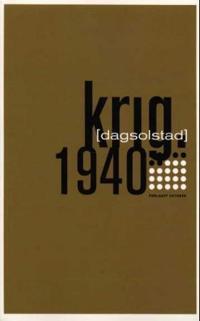 Krig; 1940 - Dag Solstad | Ridgeroadrun.org