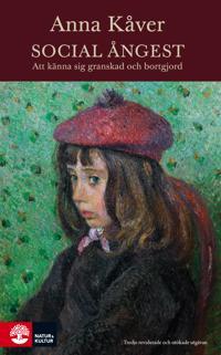 Social ångest : att känna sig granskad och bortgjord