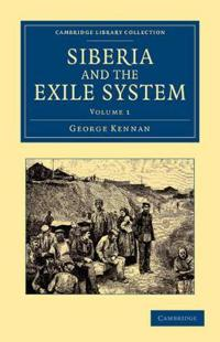 Siberia and the Exile System 2 Volume Set Siberia and the Exile System