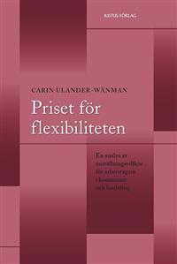 Priset för flexibiliteten : en analys av anställningsvillkor för arbetstagare i kommuner och landsting