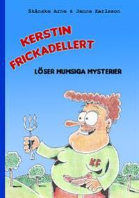 Kerstin Frickadellert löser mumsiga mysterier