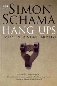 Hang-ups - essays on painting (mostly)