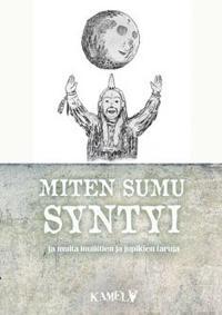 Miten sumu syntyi ja muita inuiittien ja jupikien taruja