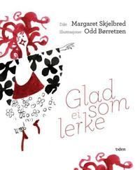 Glad som ei lerke - Margaret Skjelbred | Inprintwriters.org