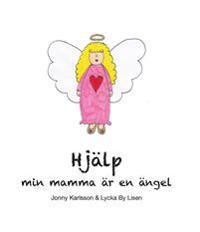 Hjälp min mamma är en ängel