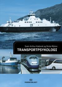 Transportpsykologi - Svein Arthur Kallevik, Grete Myhre   Inprintwriters.org