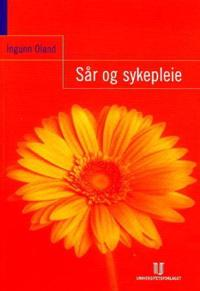 Sår og sykepleie - Ingunn Oland pdf epub