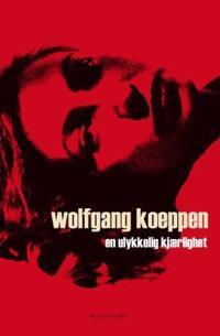 En ulykkelig kjærlighet - Wolfgang Koeppen pdf epub