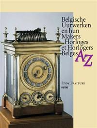 Belgische Uurwerken En Hun Makers Horloges Et Horlogers Belges AZ