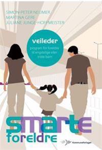 Smarte foreldre - Simon-Peter Neumer, Martina Gere, Juliane Junge-Hoffmeister | Inprintwriters.org